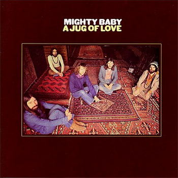 (Psychedelic and Progressive Rock) Mighty Baby - A Jug Of Love - 1971, FLAC (image+.cue), lossless